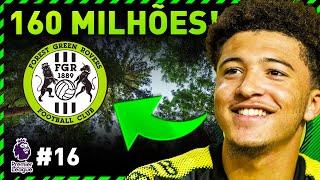 VENDA DE €160 MILHÕES E REFORÇO BOMBÁSTICO! | Modo Carreira Forest Green Rovers #16 | FIFA 19