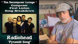 Radiohead Pyramid Song | EMOTIONAL Composer Reaction & Breakdown | The Decomposer Lounge