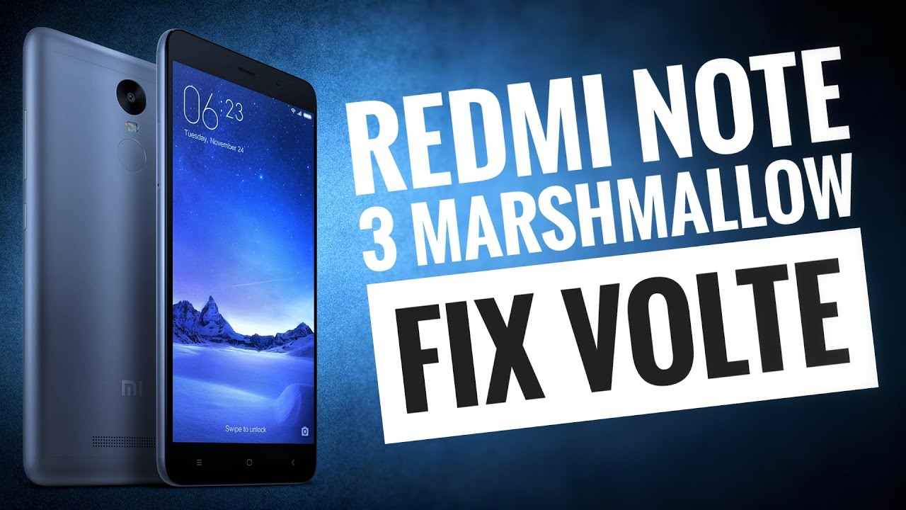 Redmi note 3 Marshmallow Jio VOLTE fix