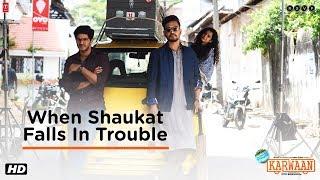 Karwaan | Shaukat Falls In Trouble | Irrfan Khan | Dulquer Salmaan | Mithila Palkar | 3rd Aug 2018
