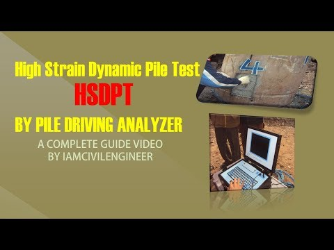 High Strain Dynamic Pile Testing By Pile Driving Analyzer