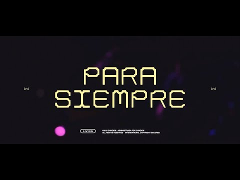 LIVING - Para Siempre - VIDEO OFICIAL