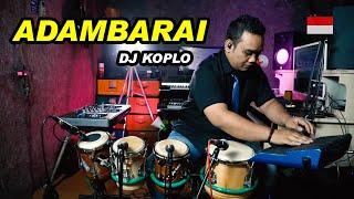 ADAMBARAI versi DJ koplo