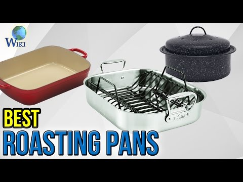 8 Best Roasting Pans 2017