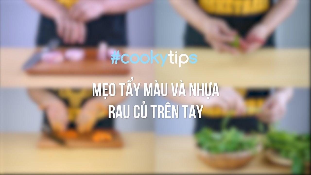 Mẹo TẨY MÀU RAU CỦ  (dính trên tay) | How to bleach vegetables | Cooky TV