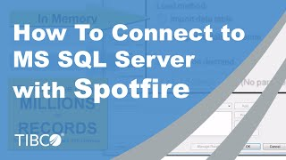 How To Connect to Microsoft SQL Server with Spotfire