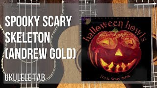 EASY Ukulele Tab: How to play Spooky Scary Skeleton by Andrew Gold