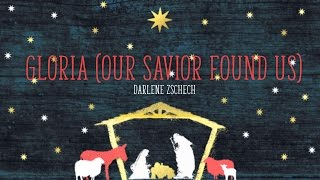 Gloria (Our Savior Found Us) - Darlene Zschech (from Majesty In A Manger)