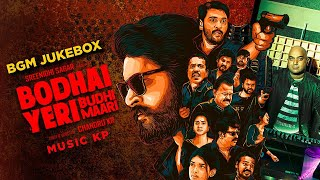Bodhai Yeri Budhi Maari Original Background Score Dheeraj KP Chandru KR