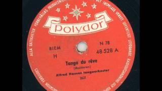Alfred Hauses Tangoorkester - Tango du reve
