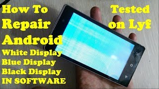 How To Repair Android Display In Software /White Display/Blue Display /Lining Display Tested on LYF