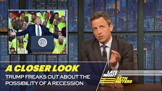 Trump Freaks Out About the Possibility of A Recession: A Closer Look