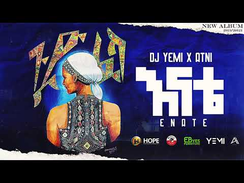 DJ Yemi X ATNI ft.  Rahel – Enate | እናቴ – New Ethiopian Music 2021 (Official Audio)