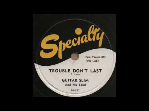 TROUBLE DON'T LAST / GUITAR SLIM And His Guitar [Specialty SP-527]