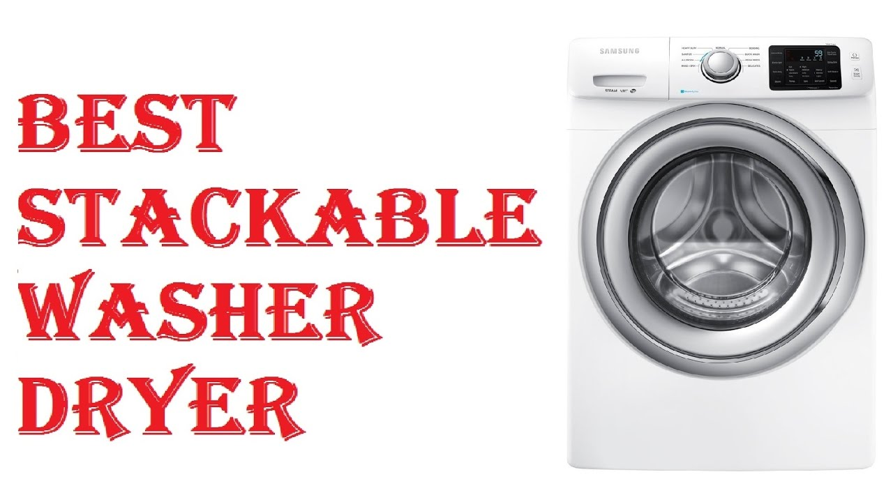 Best Stackable Washer Dryer 2018 Youtube