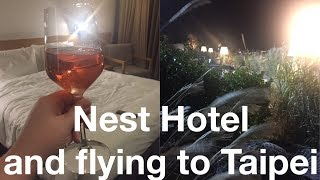 Leaving for Taipei | Nest Hotel Part 1
