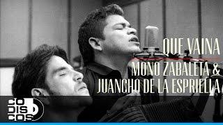 Mono Zabaleta - Que Vaina (Para Siempre)