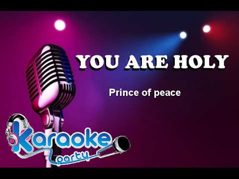 ♫ ♭ ♪You Are Holy - Prince of Peace ♫ ♭ ♪ KARAOKE with voice
