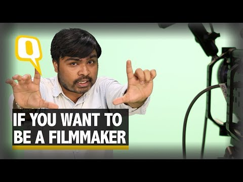 If You Want To Be A Filmmaker in India -  Here's A Guide | The Quint