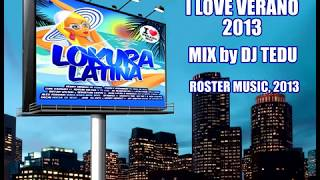 Lokura Latina I Love Verano 2013 Mix Youtube