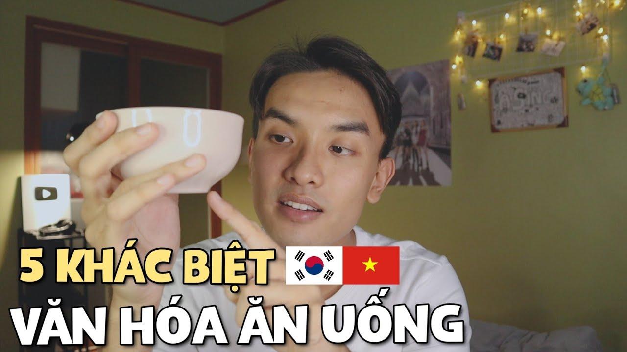 5 khác biệt thú vị về văn hóa ăn uống của người Hàn Quốc và Việt Nam