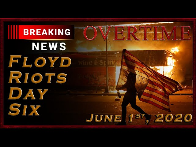 Breaking News: Riots Day Six