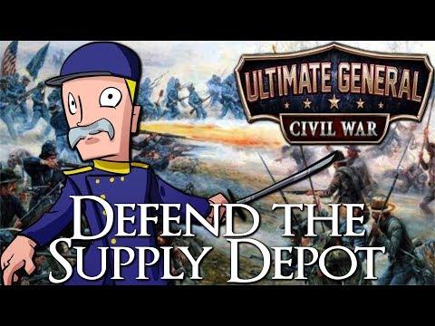 Ultimate General: Civil War | CSA Part 5 | Supply Depot Defense