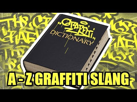 A-Z GRAFFITI SLANG // MUST KNOW WORDS for anyone getting into graffiti!!