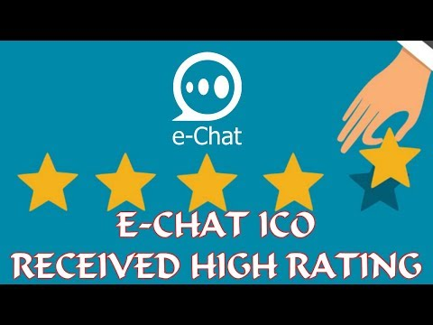 E CHAT ICO RECEIVED HIGH RATING