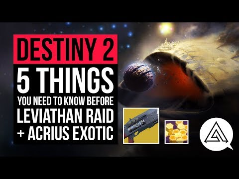 DESTINY 2 | 5 Things You Need to Know Before The Leviathan Raid + Legend of Acrius Exotic Quest