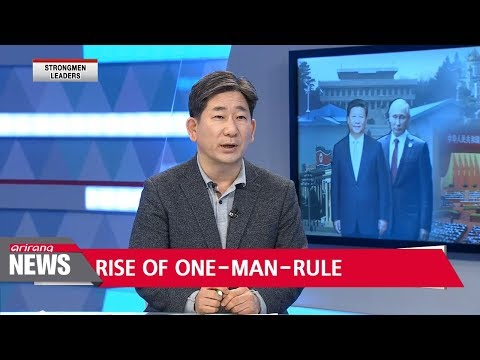 Rise of strongmen leaders in China and Russia