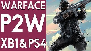 WARFACE VS PAY 2 WIN!   WARFACE GAMEPLAY (XBOX ONE, PS4 & PC) #WARFACE