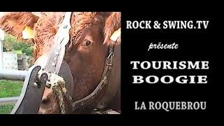 Tourisme & Boogie Laroquebrou dans le cantal
