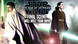 The Rise Of Skywalker Final Scene Will Melt Your Mind! (Star Wars Episode 9)