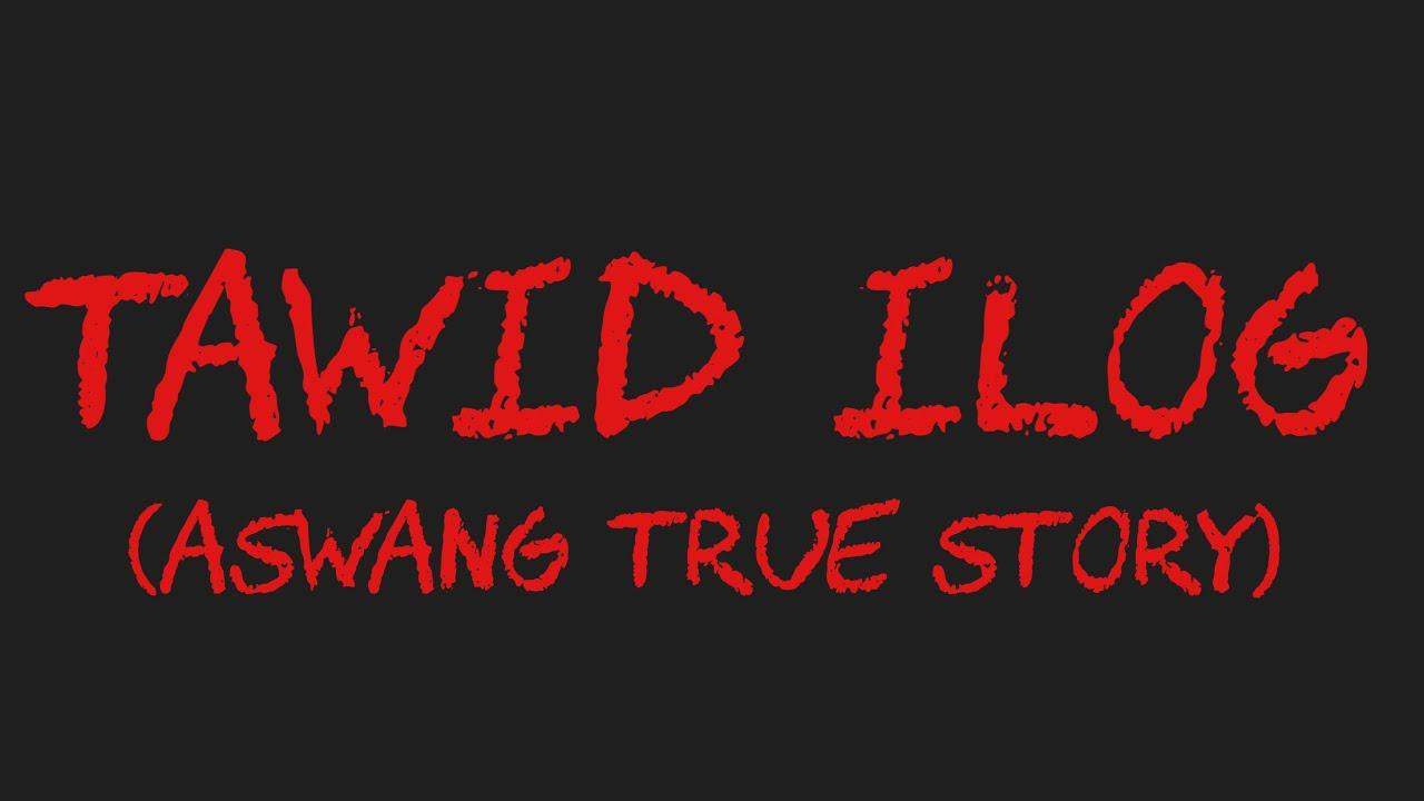 TAWID ILOG (Aswang True Story)