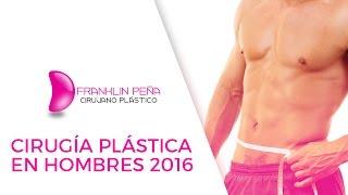 Cirugia Plastica en Hombres 2016