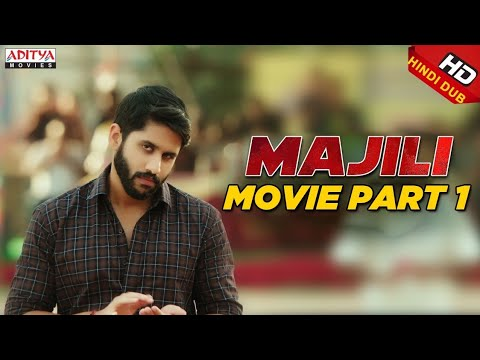 Majili Hindi Dubbed Movie Part 1  | Naga Chaitanya, Samantha