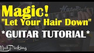 Magic - Let Your Hair Down *GUITAR TUTORIAL*