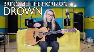 Скачать Как играть BRING ME THE HORIZON DROWN ACOUSTIC разбор аккорды бой Cover