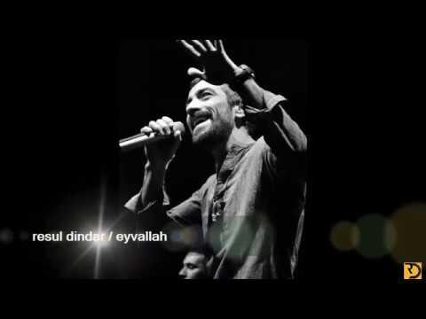Resul Dindar / Eyvallah