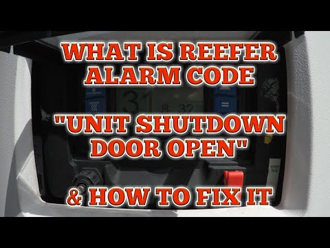 Truck Driving - Reefer Unit Alarm Code | UNIT SHUTDOWN DOOR OPEN
