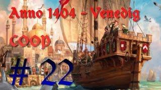 Anno 1404 - Venedig COOP #22 ◄ ► Let's Play Anno 1404: Venedig | HD