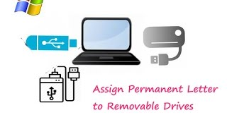assign Permanent Letter to Removable Drives