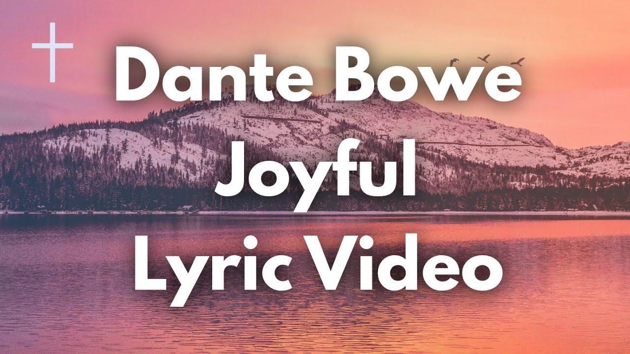 Download Joyful - Dante Bowe Lyrics