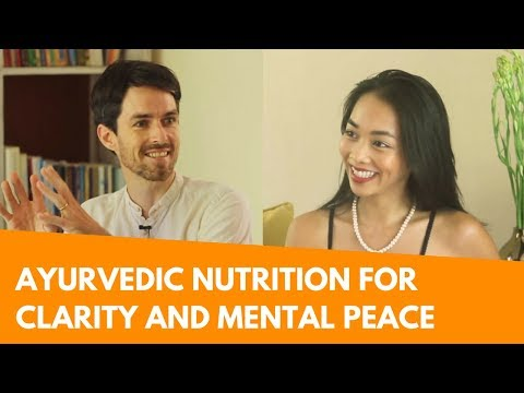 7 Ayurvedic Diet Guidelines for Clarity and Mental Peace
