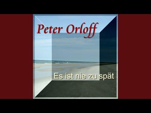 Peter Orloff - Es Ist Nie Zu Spät / Sonnenschein