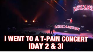 I WENT TO A T-PAIN CONCERT | DAY 2 & 3 |