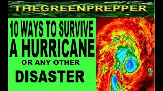 10 WAYS TO SURVIVE A HURRICANE OR ANY DISASTER - HOW TO PREP WITH PREPPER PREPAREDNESS PREPPING