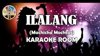 Video Ilalang Karaoke - Machicha Mochtar Lirik Lagu Karaoke Dangdut Tanpa Vocal download MP3, 3GP, MP4, WEBM, AVI, FLV Januari 2018