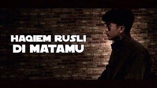 Download lagu Haqiem Rusli Di Matamu MP3